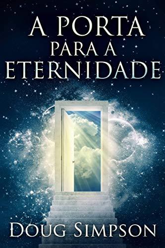 A Porta Para a Eternidade (Portuguese Edition)