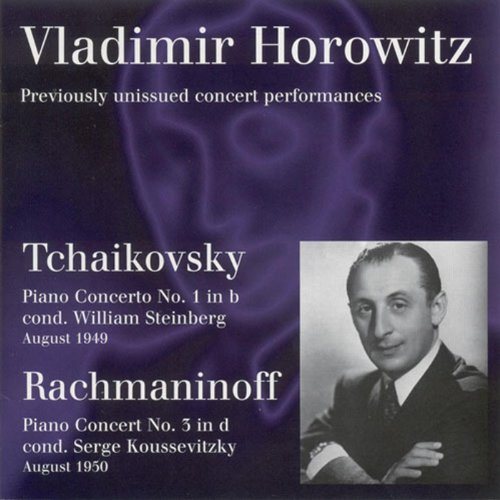 Tchaikovsky, P.I.: Piano Concerto No. 1 / Rachmaninov, S.: Piano Concerto No. 3 (Horowitz, Hollywood Bowl, W. Steinberg, Koussevitzky) (1949, 1950)