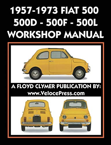 1957-1973 FIAT 500 - 500D - 500F - 500L FACTORY WORKSHOP MANUAL ALSO APPLICABLE TO THE 1970-1977 AUTOBIANCHI GIARDINIERA