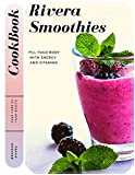 Rivera Smoothies: Fill your body with Energy and Vitamins (English Edition)
