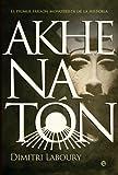 Akhenatón: El primer faraón monoteísta de la historia