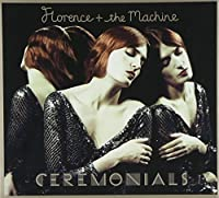 Ceremonials (Deluxe Edition 2cd) by Florence & The Machine (2011-11-08)