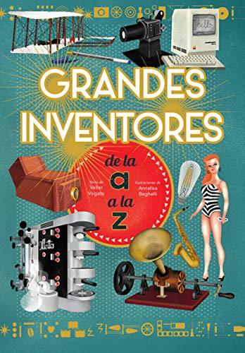 GRANDES INVENTORES DE LA A A LA Z (VVKIDS) (VVKIDS LIBROS PARA SABER MÁS)