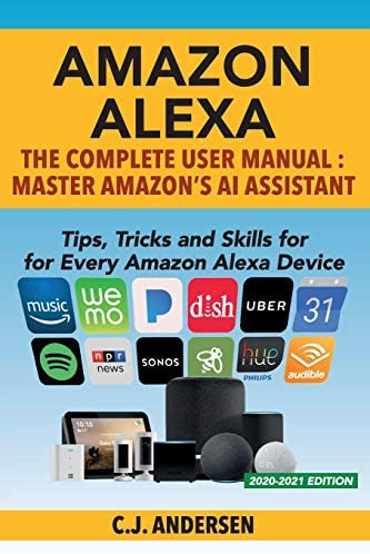 Amazon Alexa The Complete User Manual Tips Tricks Skills for Every Amazon Alexa Device Alexa product image