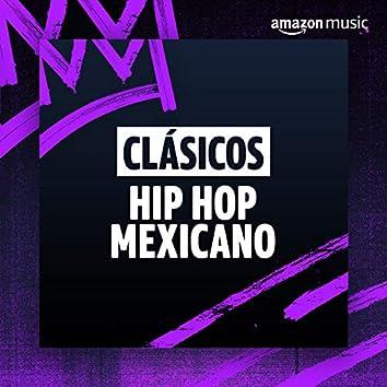 Clásicos Hip Hop Mexicano