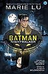 Batman Nightwalker: Novela gráfica de DC Comics par Lu