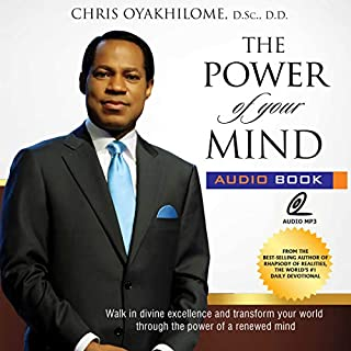 The Power of Your Mind: Walk in Divine Excellence and Transform Your World Through the Power of a Renewed Mind cover art