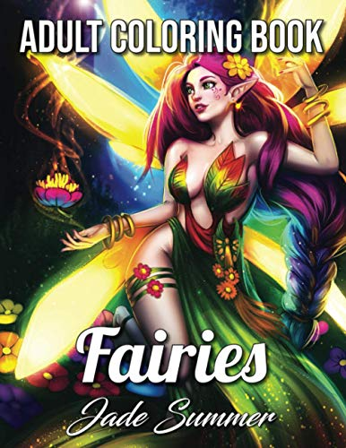 Fairies Coloring Book: An Adult Coloring Book with Beautiful Fantasy Women, Cute Magical Animals, and Relaxing Forest Scenes (Fantasy Coloring Books for Adults)