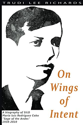 On Wings of Intent: A biography of SILO, Mario Luis Rodriguez Cobo...