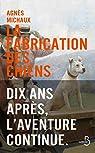La Fabrication des chiens - Dix ans après, l'aventure continue par Michaux
