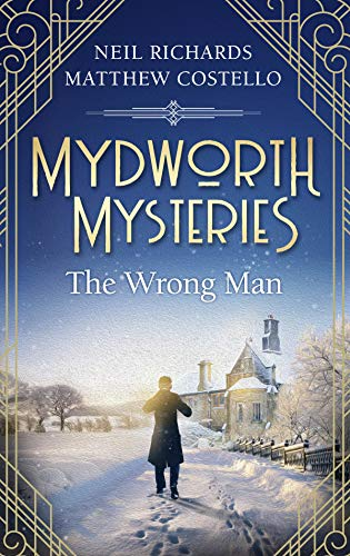 Mydworth Mysteries - The Wrong Man (A Cosy Historical Mystery Series Book 7) by [Matthew Costello, Neil Richards]