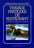 TRAVAUX PRATIQUES DE RESTAURANT. Tome 1, Préparations, découpages, flambages - Editions BPI - 01/12/2004