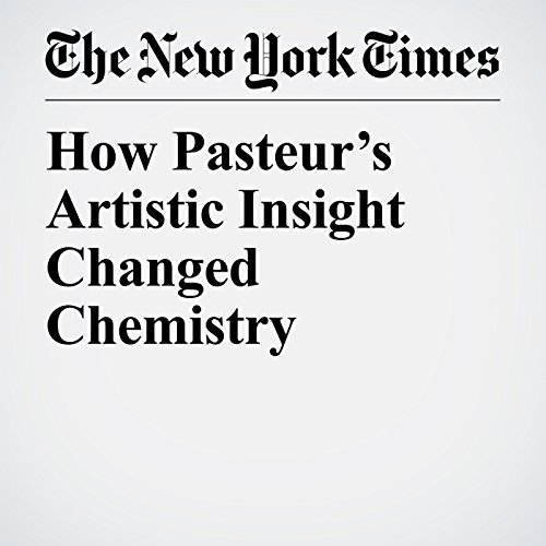 How Pasteur's Artistic Insight Changed Chemistry copertina