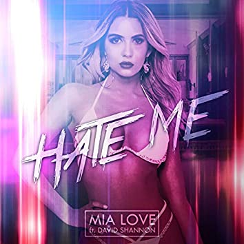 Hate Me (feat. David Shannon)