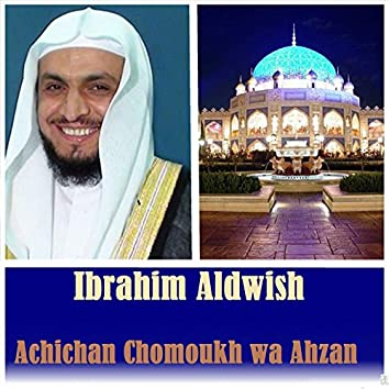 Achichan Chomoukh Wa Ahzan (Quran)