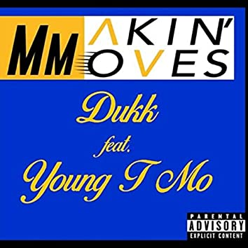 Makin' Moves (feat. Young T Mo)