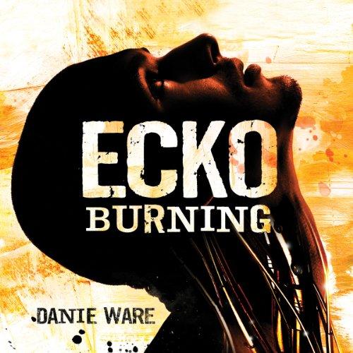 Ecko Burning audiobook cover art