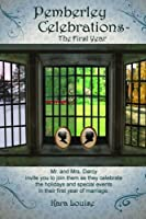 Pemberley Celebrations: The First Year 1435752295 Book Cover