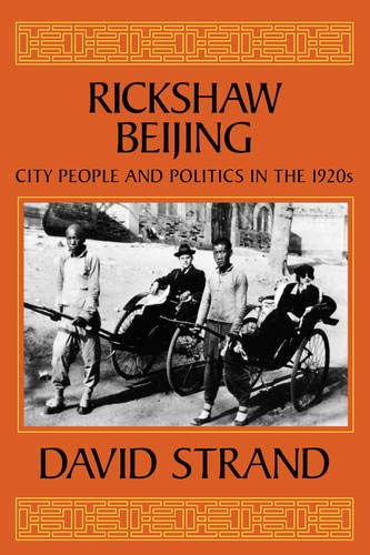 Rickshaw Beijing: City People and Politics in the 1920s