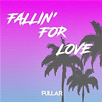 Fallin' For Love