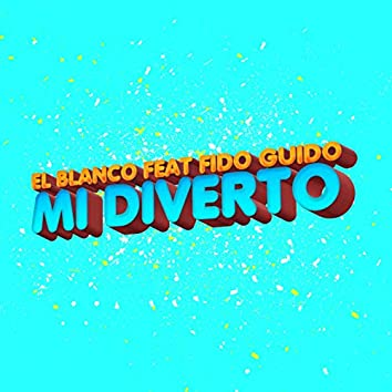 Mi diverto (feat. Fido Guido)