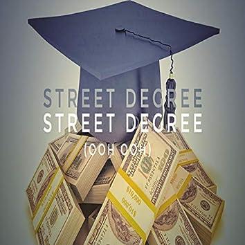 Street Degree (Ooh Ooh)