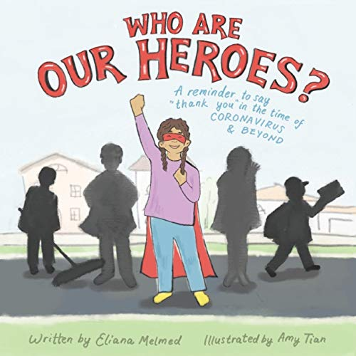"""Who Are Our Heroes?: A reminder to say """"thank you!"""" in the time of coronavirus and beyond"""