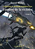 L'univers d'Honor Harrington - L'ombre de la victoire : Tome 2