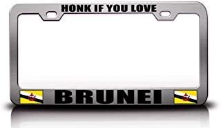 Custom Brother - HONK IF You Love Brunei Flag Steel Metal License Plate Frame Ch