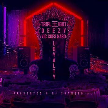 Loyalty (feat. Deezy, Vic Goes Hard & DJ Shaheed Ali)