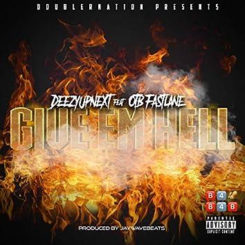 Give Em Hell (feat. Otb Fastlane)