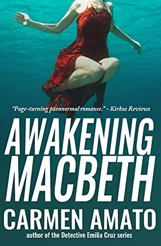 Book: Awakening Macbeth - A Supernatural Suspense Novel by Carmen Amato