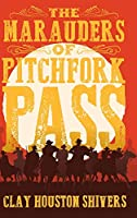 The Marauders of Pitchfork Pass