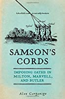 Samson's Cords: Imposing Oaths in Milton, Marvell, and Butler
