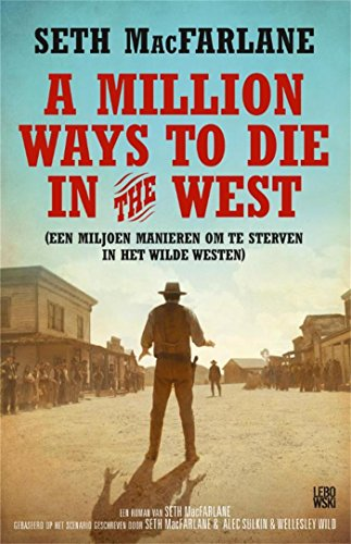 A million ways to die in the west: een miljoen manieren om te sterven in het wilde westen (Dutch Edition)
