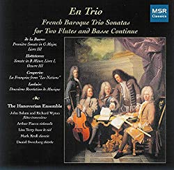 En Trio - French Baroque Trio Sonatas: Michel de la Barre, Jacques Hotteterre, Francois Couperin and Jean-Marie Leclair (Period Instruments)
