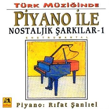 Türk Müziginde - Piyano Ile Nostaljik Sarkilar - 1 Enstrumental