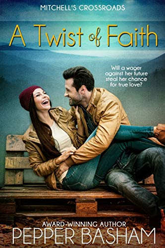 Book: A Twist of Faith - Will a wager against her future steal her chance at true love? by Pepper D. Basham