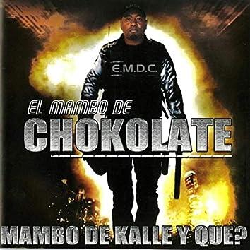 Mambo De Kalle Y Que?
