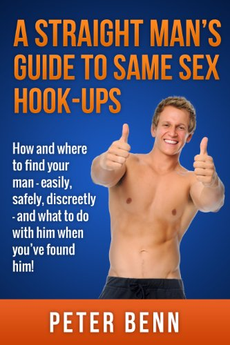 A Straight Man's Guide To Same Sex Hook-Ups: How And Where To Find Your Man!