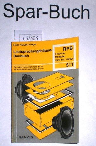 Lautsprechergehäuse-Baubuch - Bauzeichnungen für mehr als 70 verschiedene Lautsprecherboxen