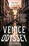 Venice, an Odyssey: Hope, Anger and the Future of Cities