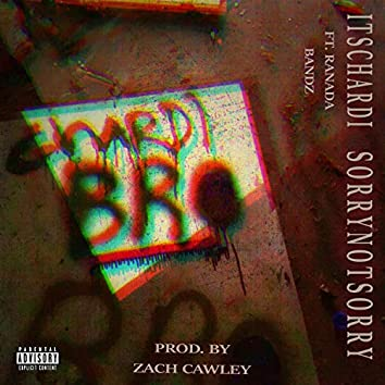 Sorry Not Sorry (feat. Ranada Bandz)