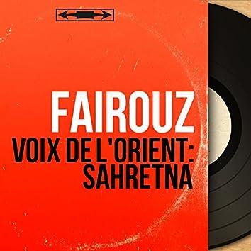 Voix De L'orient: Sahretna (Live, Mono Version)