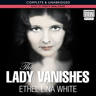The Lady Vanishes                   By:                                                                                                                                 Ethel Lina White                               Narrated by:                                                                                                                                 Finty Williams                      Length: 6 hrs and 8 mins     12 ratings     Overall 4.1