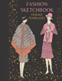 fashion sketchbook female templates: Large Female Figure Template for Easily Sketching Your Fashion Design Styles and Building Your Portfolio