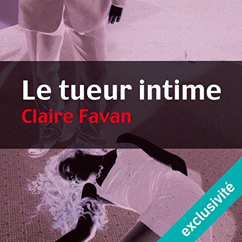 [Livre Audio] Claire Favan - Le tueur intime  [mp3 64kbps]