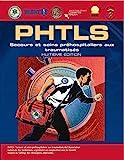 PHTLS - Secours et soins préhospitaliers aux traumatisés, Huitième Édition (French Language Edition)