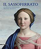 Il Sassoferrato - La Devota Bellezza: con I disegni della Collezione Reale Britannica / Devout Beauty: With Drawings from the British Royal Collection