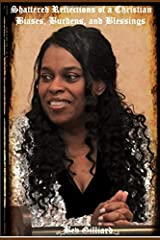 """Shattered Reflections of a Christian, """"Biases, Burdens, and Blessings"""" Paperback"""